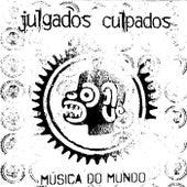 Música do Mundo de Julgados Culpados