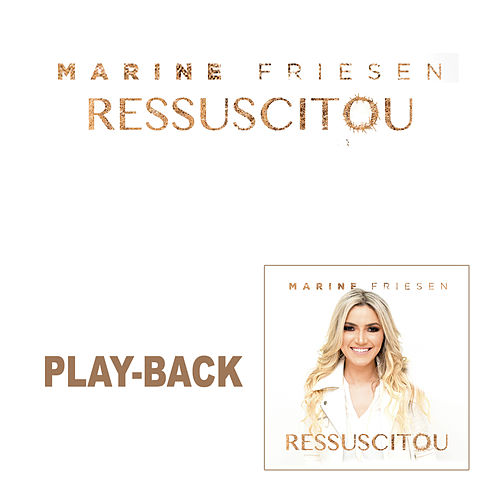 Ressuscitou (Playback) de Marine Friesen