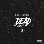Dead Niggas by Lil Durk