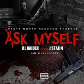 Ask Myself (feat. J. Stalin) by Lil Raider