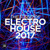 The Sound of Electro House 2017 van Various