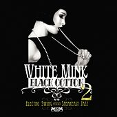 White Mink: Black Cotton, Vol. 2 (Electro Swing vs Speakeasy Jazz) by Various Artists