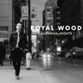 California Nights by Royal Wood