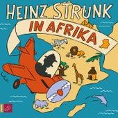 Heinz Strunk in Afrika von Heinz Strunk