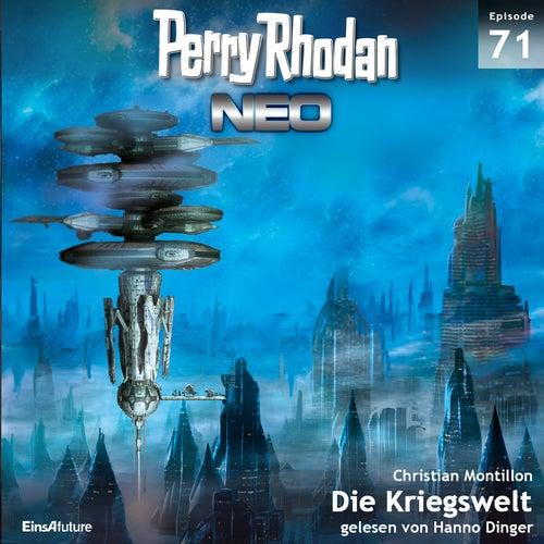 Die Kriegswelt - Perry Rhodan - Neo 71 (Ungekürzt) von Christian Montillon