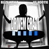Drivem Crazy (feat. YG Hootie) von Blizz Wellz