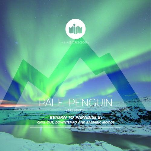 Pale Penguin presents Return To Paradise 8 van Various