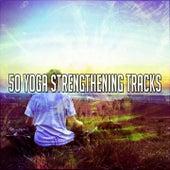 50 Yoga Strengthening Tracks by Yoga Music