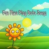 Fun Time Play Date Songs de Canciones Para Niños