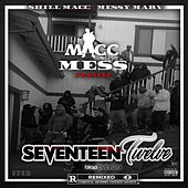 Seventeen Twelve von Messy Marv