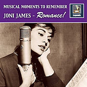 Musical Moments to Remember: Joni James – Romance! (Remastered 2017) by Various Artists