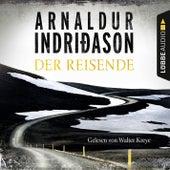 Der Reisende - Flovent-Thorson-Krimis 1 (Gekürzt) von Arnaldur Indriðason