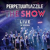 The Show (Live in Arena) by Perpetuum Jazzile