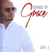 Songs of Grace by Jay-J