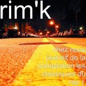 Chez nous (Extrait de la compilation les classiques du rap ) de Rim.K