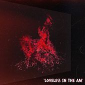 Loveless in the Am (feat. Royal Tune) by The Virtues
