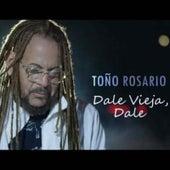 Dale Vieja, Dale by Toño Rosario