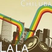 Lala by Chiluba