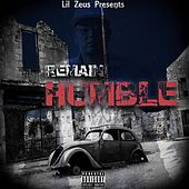 Remain Humble by Lil Zeus