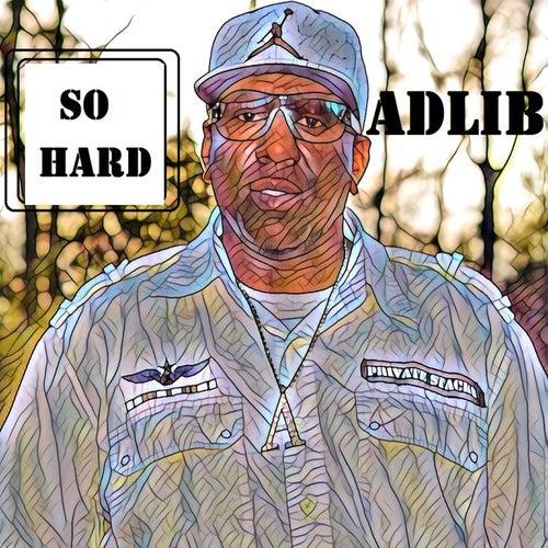 So Hard by Adlib
