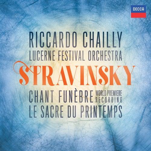Stravinsky: The Rite of Spring; Scherzo fantastique, Chant funèbre; Faun & Shepherdess de Riccardo Chailly