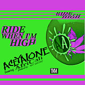 Ride When I'm High de Aceyalone
