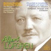Albert Löfgren: A Portrait of a Swedish Composer, Arranger & Conductor by Royal Swedish Navy Band