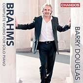 Brahms: Complete Works for Solo Piano by Barry Douglas