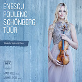 Enescu, Poulenc, Schoenberg & Tuur: Works for Violin & Piano de Mari Poll