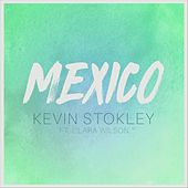 Mexico (feat. Clara Wilson) by Kevin Stokley