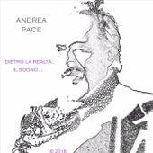 Dietro la realtà, il Sogno... de Andrea Pace