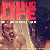 Anabolic Life: Music from the Motion Picture by Various Artists