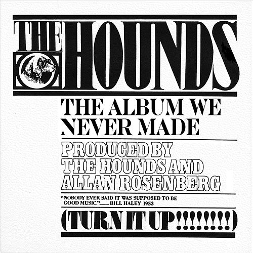 The Album We Never Made by The Hounds