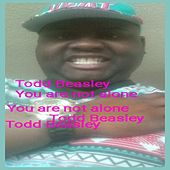 You Are Not Alone von Todd Beasley