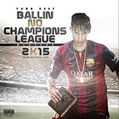 Ballin No Champions League 2K15 - EP by Yung Beef