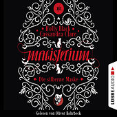 Die silberne Maske - Magisterium-Serie, Teil 4 (Gekürzt) by Holly Black, Cassandra Clare