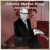 Johnny Mercer Sings by Johnny Mercer