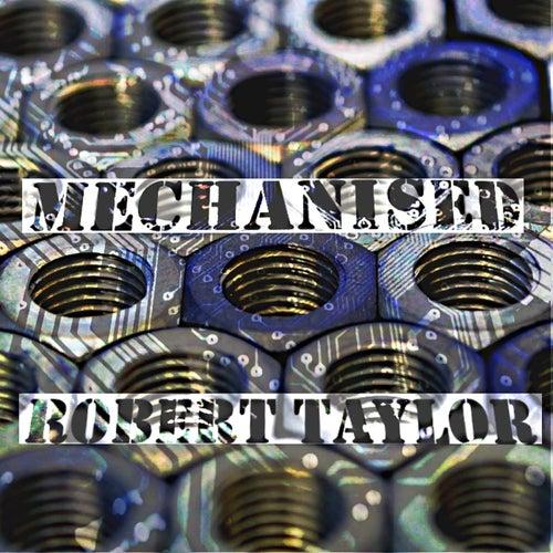 Mechanised de Robert Taylor