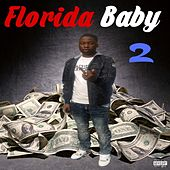 Florida Baby 2 by Von Never Forget Loyalty