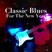 Classic Blues For The New Year by Various Artists
