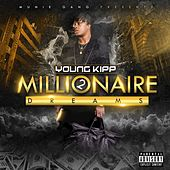 Millionaire Dreams 2 by young kipp