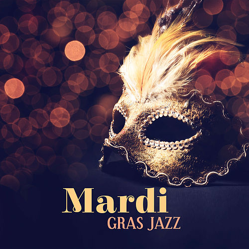 Mardi Gras Jazz (Best Music from New Orleans, Street Party, Big Masquerade with Jazz Lounge) de Background Instrumental Music Collective
