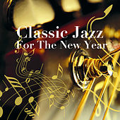 Classic Jazz For The New Year by Various Artists