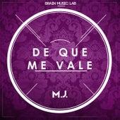 De Que Me Vale by M.J.