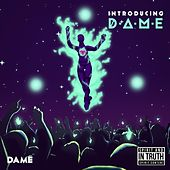 Introducing Dame by Dame