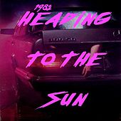 Heading to the Sun by 1982