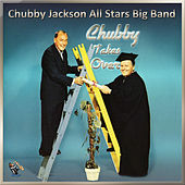 Chubby Takes Over by Chubby Jackson