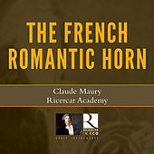 The French Romantic Horn by Claude Maury