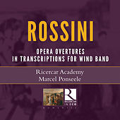 Rossini: Operatic Overtures in Transcriptions for Wind Ensemble by Ricercar Academy