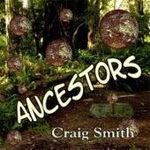 Ancestors by Craig Smith